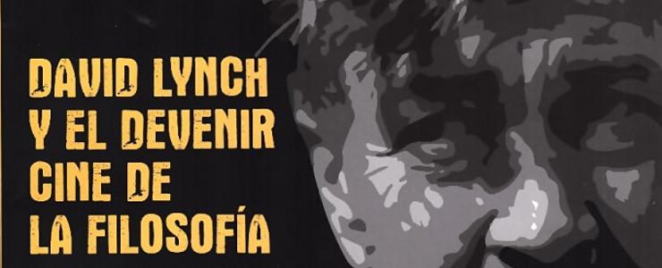 David Lynch y el devenir. Cine de la filosofía. Now on sale.