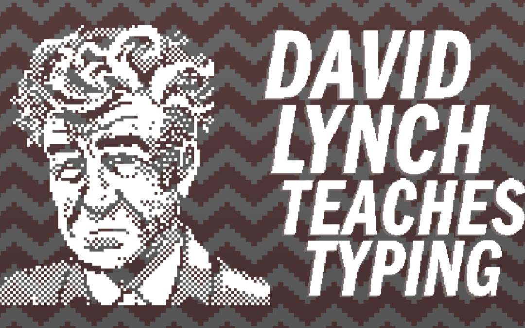 Learn typing with David Lynch