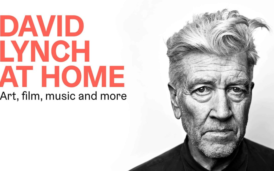 Do not miss the exhibition David Lynch At Home
